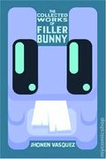 Collected Works of Filler Bunny TPB (2014 SLG) 1-1ST