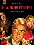 Film Noir 101: The 101 Best Film Noir Posters from the 1940s-1950s HC (2014) 1-1ST