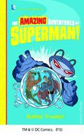 Amazing Adventures of Superman: Bubble Trouble SC (2015 DC/Capstone) 1-1ST
