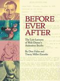 Before Ever After HC (2015 Disney Editions) The Lost Lectures of Walt Disney's Animation Studio 1-1ST