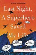 Last Night, A Superhero Saved My Life HC (2016 Thomas Dunne Books) 1-1ST