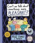 Can't We Talk About Something More Pleasant? TPB (2016 Bloomsbury) 1-1ST