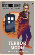 Doctor Who Terror Moon SC (2016 Penguin) A Choose the Future Book 1-1ST