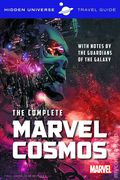 Hidden Universe Travel Guides: The Complete Marvel Cosmos SC (2016 Insight Editions) 1-1ST