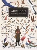 Audubon: On the Wings of the World HC (2017 Nobrow Press) 1-1ST