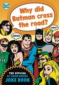 Why Did Batman Cross the Road? The Official DC Super Heroes Joke Book SC (2017 DB) 1-1ST