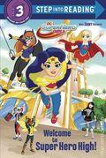 DC Super Hero Girls: Welcome to Super Hero High HC (2017 Random House) 1-1ST
