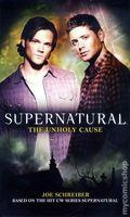 Supernatural The Unholy Cause PB (2010 Novel) 1-1ST