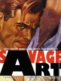 Savage Art HC (2010 Underwood Books) 1-1ST