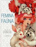 Femina and Fauna: The Art of Camilla d'Errico HC (2011 Dark Horse) 1st Edition 1-1ST