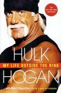 Hulk Hogan My Life Outside the Ring SC (2010 St. Martin's Press) 1-1ST