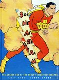 SHAZAM The Golden Age of the World's Mightiest Mortal HC (2010 Abrams) 1-1ST