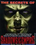 Secrets of Star Wars Shadows of the Empire SC (1996 Del Rey Books) 1-1ST
