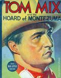 Tom Mix and the Hoard of Montezuma (1937 Whitman BLB) 1462