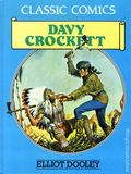 Classic Comics Davy Crockett HC (1990 Gallery Books) Elliot Dooley 1-1ST