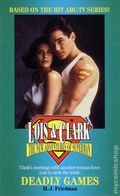 Lois and Clark The New Adventures of Superman Deadly Games PB (1996 Novel) 1-1ST