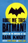 Riddle Me This, Batman! Essays on Universe of Dark Knight SC (2011) 1-1ST