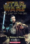 Star Wars The Last of the Jedi SC (2005-2008 Scholastic Young Readers Novel) 1-1ST
