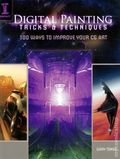 Digital Painting Tricks and Techniques SC (2011 Krause) 100 Ways to Improve Your CG Art 1-1ST