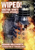 Wiped! Doctor Who's Missing Episodes SC (2011 Telos) 1st Edition 1-1ST