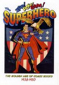 Zap! Pow! Bam! The Superhero The Golden Age of Comic Books 1938-1950 SC (2004) 1-1ST