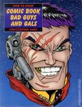 How to Draw Comic Book Bad Guys and Gals SC (1998) 1-1ST