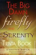 Big Damn Firefly and Serenity Trivia Book SC (2012) 1-1ST