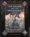 Joe Golem and the Drowning City HC (2012 St. Martin's Press) An Illustrated Novel 1-1ST