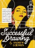 Successful Drawing HC (2012 Titan Books) By Andrew Loomis 1-1ST