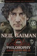 Neil Gaiman and Philosophy SC (2012) Gods Gone Wild 1-1ST