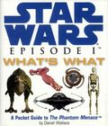 Star Wars Episode I What's What HC (1999) A Pocket Guide to The Phantom Menace 1-1ST
