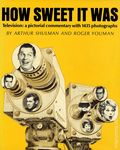How Sweet it Was: Television - A Pictorial Commentary HC (1966) 1-1ST