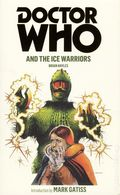 Doctor Who and the Ice Warriors PB (2012 Novel) 1-1ST