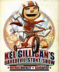 Kel Gilligan's Daredevil Stunt Show HC (2012 Abrams) 1-1ST