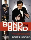 Bond on Bond: Reflections on 50 Years of James Bond Movies HC (2012 Lyons Press) By Roger Moore 1-1ST