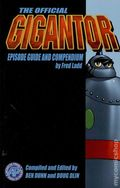Official Gigantor Episode Guide and Compendium SC (2000) 1-1ST