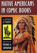 Native Americans in Comic Books HC (2008 McFarland) A Critical Study 1-1ST