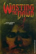 Wasting the Dawn HC (2005 Novel) 1-1ST