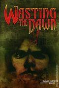 Wasting the Dawn SC (2005 Novel) 1-1ST