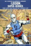 Legion of Super-Heroes Life and Death of Ferro Lad HC (2008) 1-1ST