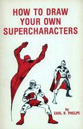 How to Draw Your Own Supercharacters SC (1986) By Earl R. Phelps 1-1ST