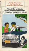 Wouldn't a Gremlin Have Been More Sensible? PB (1975 Bantam Books) A Doonesbury Classic 1-1ST