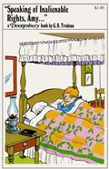 Speaking of Inalienable Rights, Amy... TPB (1976 Doonesbury Classic) 1-1ST
