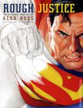 Rough Justice: The DC Comics Sketches of Alex Ross HC (2010 Random House) 1A-1ST