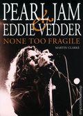 Pearl Jam and Eddie Vedder: None Too Fragile SC (2009 Plexus) 1-1ST