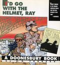 I'd Go with the Helmet, Ray TPB (1991 A Doonesbury Book) 1-1ST
