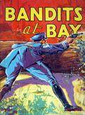 Bandits at Bay (1938 Saalfield BLB) 1138