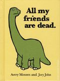 All My Friends Are Dead HC (2010 Chronicle Books) 1-1ST