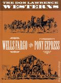 Don Lawrence Westerns Wells Fargo and Pony Express HC (2010) 1-1ST