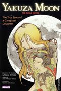 Yakuza Moon The True Story of a Gangster's Daughter GN (2011) 1-1ST
